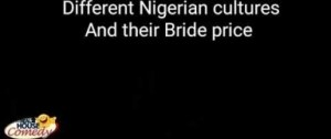 Video: Real House of Comedy - Different Nigerian Cultures and Their Bride Price